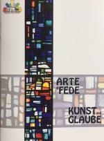 Arte e Fede - Kunst und Glaube